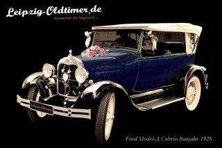 Leipzig-Oldtimer.de - Historischen Oldtimer zur Hochzeit mieten: Ford-Model-A-Cabrio-Baujahr-1928 (Hochzeitsauto Vermietung Leipzig)